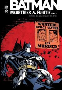 Batman meurtrier & fugitif. Volume 2