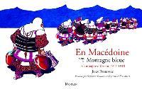 En Macédoine sous la Montagne bleue : campagne d'Orient 1917-1918