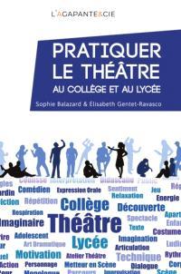 Pratiquer le théâtre au collège et au lycée : de l'expression à la créativité théâtrale