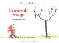 L'anorak rouge. Volume 1, Le vaste monde