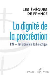 La dignité de la procréation : PMA, révision de la loi bioéthique