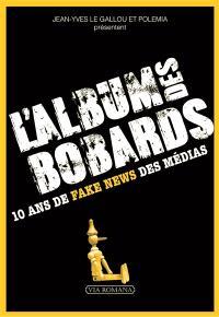 L'album des bobards : 10 ans de fake news des médias