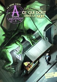 A comme Association. Volume 6, Ce qui dort dans la nuit