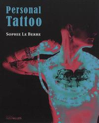 Personal tattoo : sous l'épaisseur des traits = Personal tattoo : under the thick lines