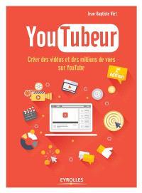 Youtubeur : créer des vidéos et des millions de vues sur YouTube