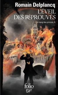 Le sang des princes. Volume 2, L'éveil des réprouvés