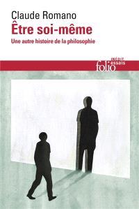 Etre soi-même : une autre histoire de la philosophie
