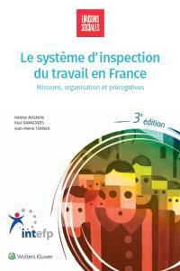 Le système d'inspection du travail en France : missions, organisation et prérogatives