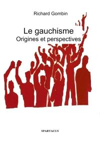 Le gauchisme : origines et perspectives