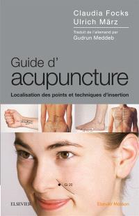 Guide d'acupuncture : localisation des points et techniques d'insertion
