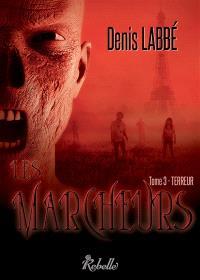 Les marcheurs. Volume 3, Terreur