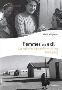 Femmes en exil : les réfugiées espagnoles en France (1939-1942)