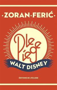 Le piège Walt Disney : et autres nouvelles