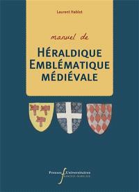 Manuel de héraldique emblématique médiévale