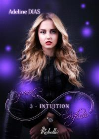 Esprits infinis. Volume 3, Intuition