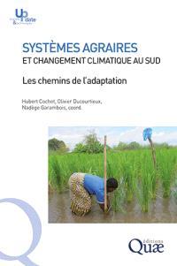Systèmes agraires et changement climatique au Sud : les chemins de l'adaptation