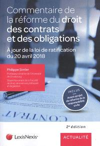 Commentaire de la réforme du droit des contrats et des obligations : à jour de la loi de ratification du 20 avril 2018