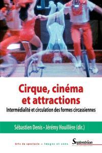Cirque, cinéma et attractions : intermédialité et circulation des formes circassiennes