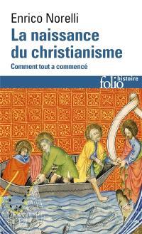 La naissance du christianisme : comment tout a commencé
