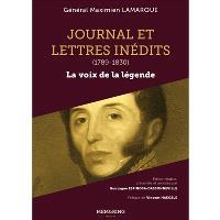 Journal et lettres inédits : 1789-1830 : la voix de la légende