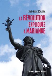 La Révolution expliquée à Marianne