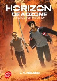 Horizon. Volume 2, Deadzone : la survie n'est pas un jeu
