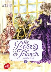 Les roses de Trianon. Volume 5, Le médaillon d'argent