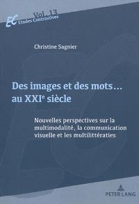Des images et des mots... : au XXIe siècle : nouvelles perspectives sur la multimodalité, la communication visuelle et les multilittératies