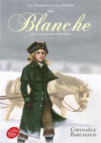 Les demoiselles de l'Empire. Volume 2, Blanche ou La cavalcade héroïque