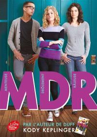 MDR, menteuse et drôlement râleuse