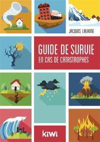 Guide de survie en cas de catastrophes
