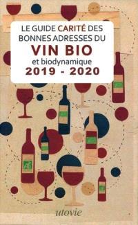 Le guide Carité des bonnes adresses du vin bio et biodynamique : 2019-2020