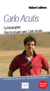 Carlo Acutis : sa biographie : prier le rosaire avec Carlo Acutis