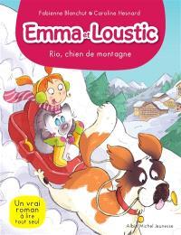 Emma et Loustic. Volume 10, Rio, chien de montagne