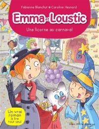 Emma et Loustic. Volume 9, Une licorne au carnaval