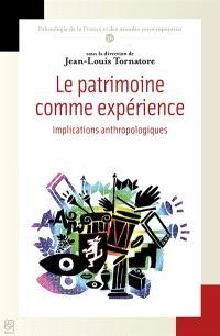 Le patrimoine comme expérience : implications anthropologiques