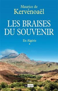 Les braises du souvenir. Volume 1, En Algérie