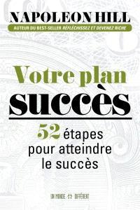 Votre plan succès  : 52 étapes pour atteindre le succès