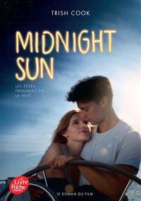 Midnight sun : les rêves prennent vie la nuit : le roman du film