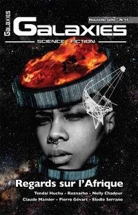 Galaxies : science-fiction. n° 55, Regards sur l'Afrique