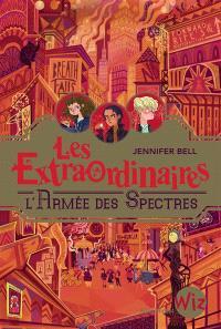 Les extraordinaires. Volume 3, L'armée des spectres
