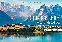 Chamonix Mont-Blanc : en lettres & en images
