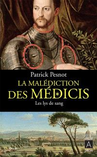 La malédiction des Médicis. Volume 2, Les lys de sang
