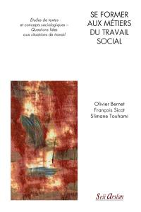 Se former aux métiers du travail social : études de textes et concepts sociologiques-questions liées aux situations de travail