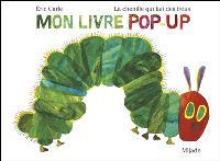 La chenille qui fait des trous : mon livre pop-up