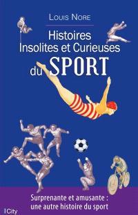 Histoires insolites et curieuses du sport