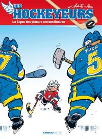 Les hockeyeurs. Volume 1, La ligue des joueurs extraordinaires