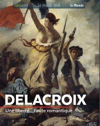 Delacroix : une liberté... toute romantique