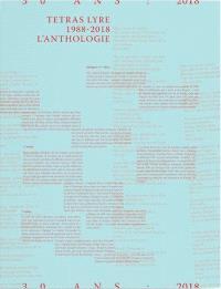 Tetras Lyre 1988-2018 : l'anthologie