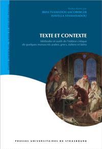 Texte et contexte : méthodes et outils de l'édition critique de quelques manuscrits arabes, grecs, italiens et latins